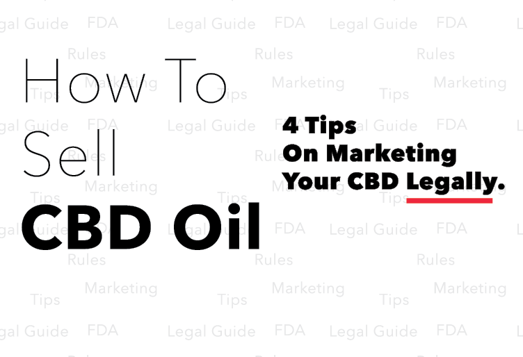 How To Sell CBD Oil: Marketing & Regulations